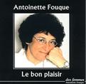 Antoinette Fouque - Le bon plaisir